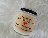 You 39 re My Favorite Cousin Keep That Shit Up, Gift For Cousin, Gift For Her, Christmas Gift, Funny Candle, Birthday Gift