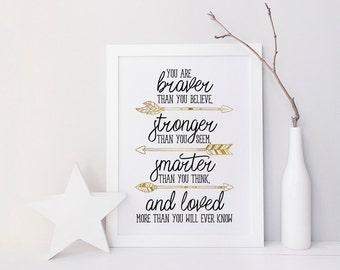 You are braver than you believe - Braver, Stronger, Smarter - Printable Poster - Typography, Black & White, Gold, Wall Art, Nursery Decor