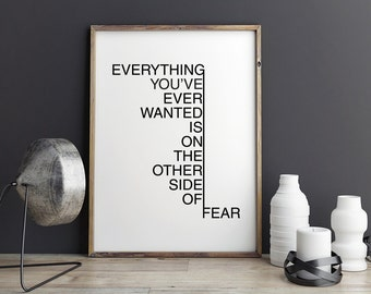 Everything you've ever wanted is on the other side of fear - Printable Poster - Motivational Typography Print Black & White Wall Art Poster
