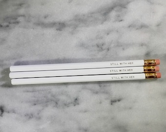 Personalized Pencils / STILL WITH HER / White engraved pencil set / Gold Embossed / Quote Pencils / Stocking Stuffer