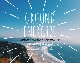Ground & Energize-Essential Oil Infused Epsom Salt Soak