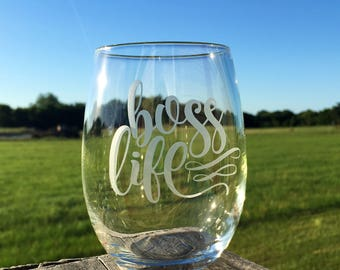Boss Life Etched Wine Glass | Small Business Owner | Entrepreneur | Because Im a Small Business Owner | Business Supplies
