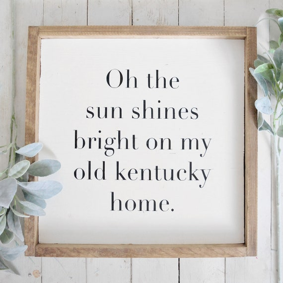 Old Kentucky Home | Wood Sign | Farmhouse | Rustic | Home Decor | Framed | Sun Shines Bright | Kentucky | Sign | Stephen Foster | State