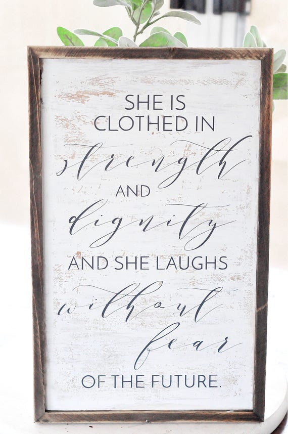 She Is Clothed In Strength and Dignity | Wood Sign | Framed | Distressed | Rustic | Home Decor | Farmhouse Style | Script | Handpainted