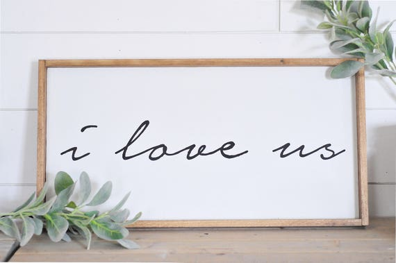 I Love Us | Wood Sign | Anniversary | Family | Wedding | Dating | Home Decor | Script | Farmhouse Style | Rustic | Wood | Love | Couple