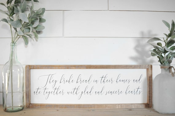 They Broke Bread | Wood Sign | Farmhouse | Rustic | Home Decor | Framed | Script | Acts | Sincere Hearts | Sign | White | Dining Room | Fall