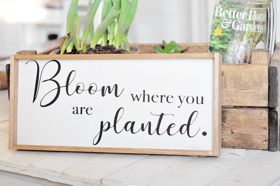 Bloom Where You Are Planted | Wood Sign | Home Decor | Spring | Inspiration | Bloom | Farmhouse | Framed | Black and White | Script | Plant