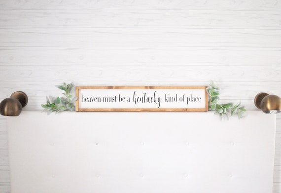 Heaven Sign | Heaven Must Be | Customizable State Sign | Custom | Wood Sign | Farmhouse | Rustic | Script | Print | Painted