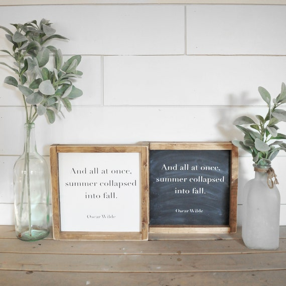 Oscar Wilde | Print | Framed | Farmhouse | Rustic | Chalkboard | Fall | Home Decor | Summer Collapsed Into Fall | Autumn | Wood Sign | Decor
