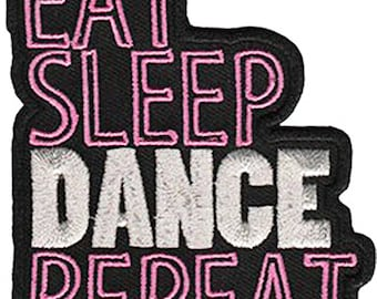 "Eat Sleep Dance Repeat Iron On Patch 2.75"" x 3.25"" by C&D Visionary P-4522"