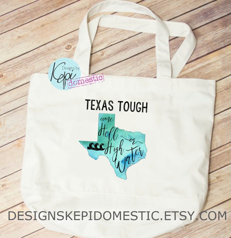 Come Hell or High Water Harvey Flood Texas Tough Tote bag