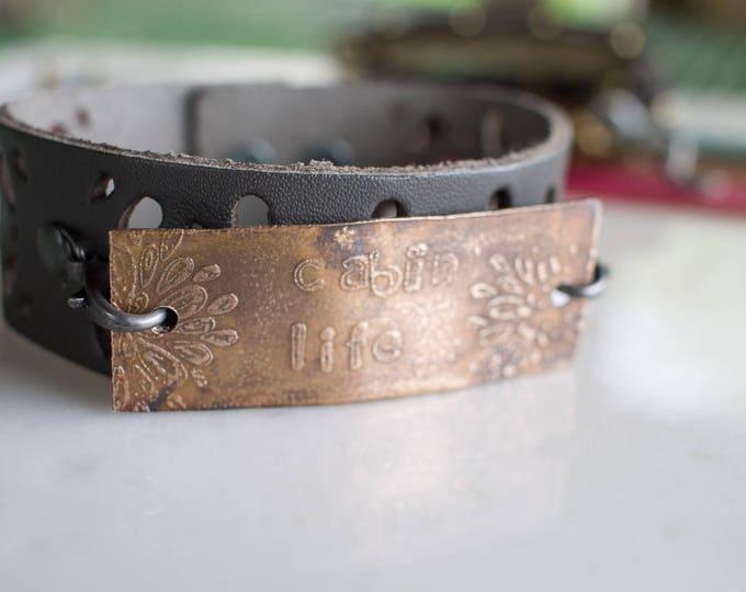 Cabin Life Leather Bracelet, Leather cuff, metal cuff, metal bracelet, bronze bracelet, metal etched