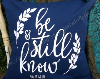 Be Still & Know - Inspirational Pillow Cover