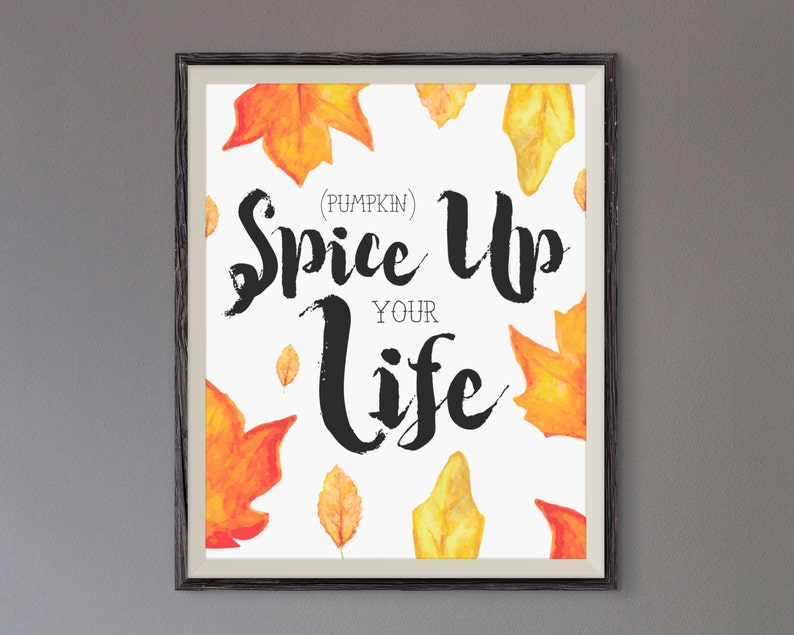 Pumpkin Spice Up Your Life Typography Poster Print Home image 0