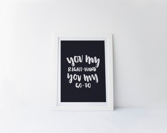 You My Right Hand You My Go To [hand-lettering printable digital poster print]