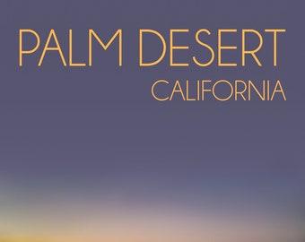 Palm Desert Poster / Desert Photography / Above Bed Decor / Wall Decore / California Artwork / Inspiring Wall Art / Palm Springs Art