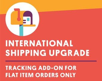 INTERNATIONAL ONLY Tracked Shipping Upgrade - For FLAT Item Orders Only