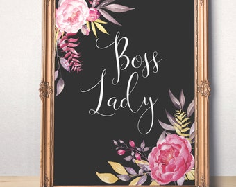 Boss Lady Print  Gift for boss Chalkboard Print Gift for Her Inspirational quote Motivational office sign  Calligraphy Floral poster