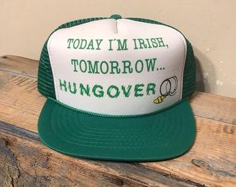 8d081e24ce7 Vintage St. Patty s day hat    St. Patricks Day snapback hat    trucker mesh  foam cap    today I m irish tomorrow I m hungover    funny cap
