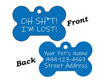 Oh Sh*t Im Lost Funny Custom Double Sided Pet Id Dog Name Tag Personalized for Your Pet