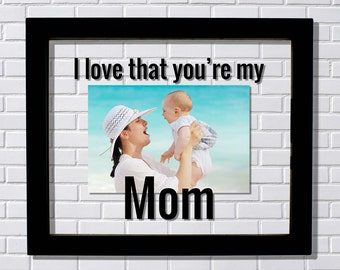 We Love You Mom Frame Mothers Day Floating Frame Etsy