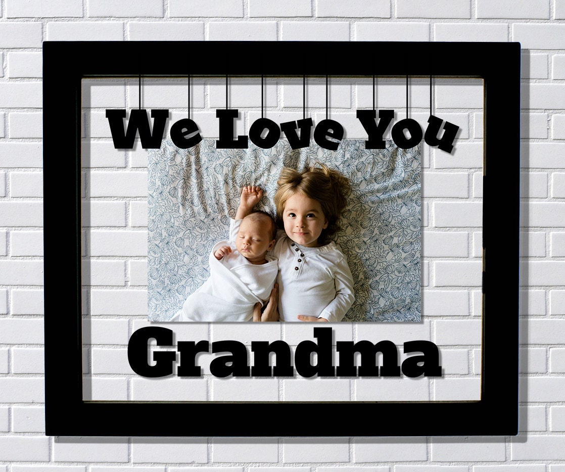 We Love You Grandma Frame Floating Frame Photo Picture | Etsy