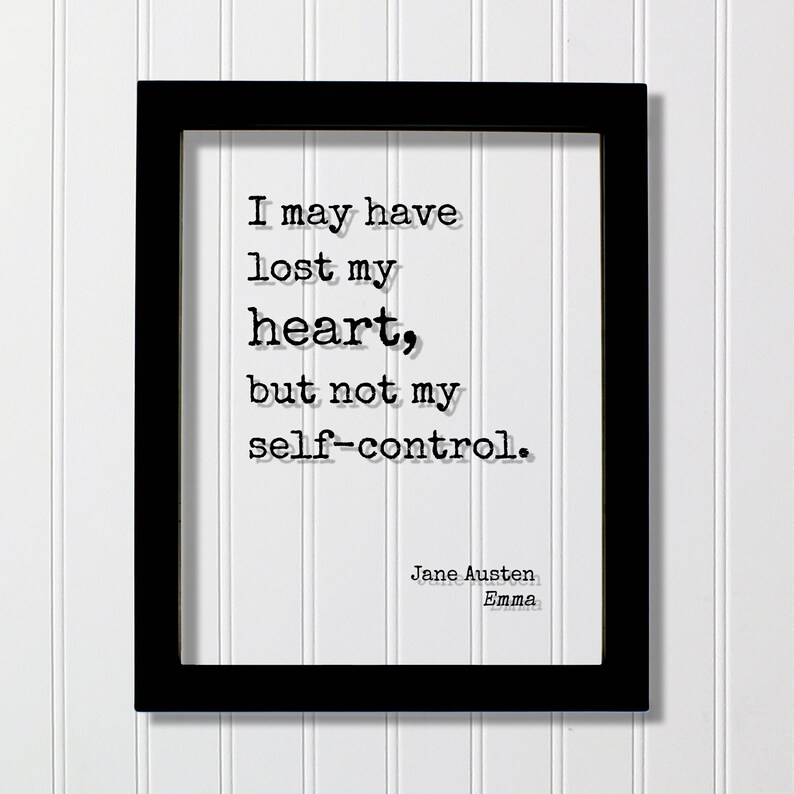 Emma - Modern Minimalist Heart Broken Love Lost Breakup Floating Quote but not my self-control Jane Austen I may have lost my heart