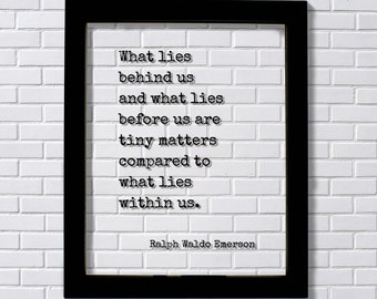 Ralph Waldo Emerson   What Lies Behind Us And What Lies Before Us Are Tiny  Matters