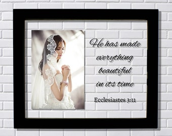 Bride Wedding Frame - He has made everything beautiful in its time Ecclesiastes 3:11 - Girl Wife Girlfriend Gift Baptism Christening