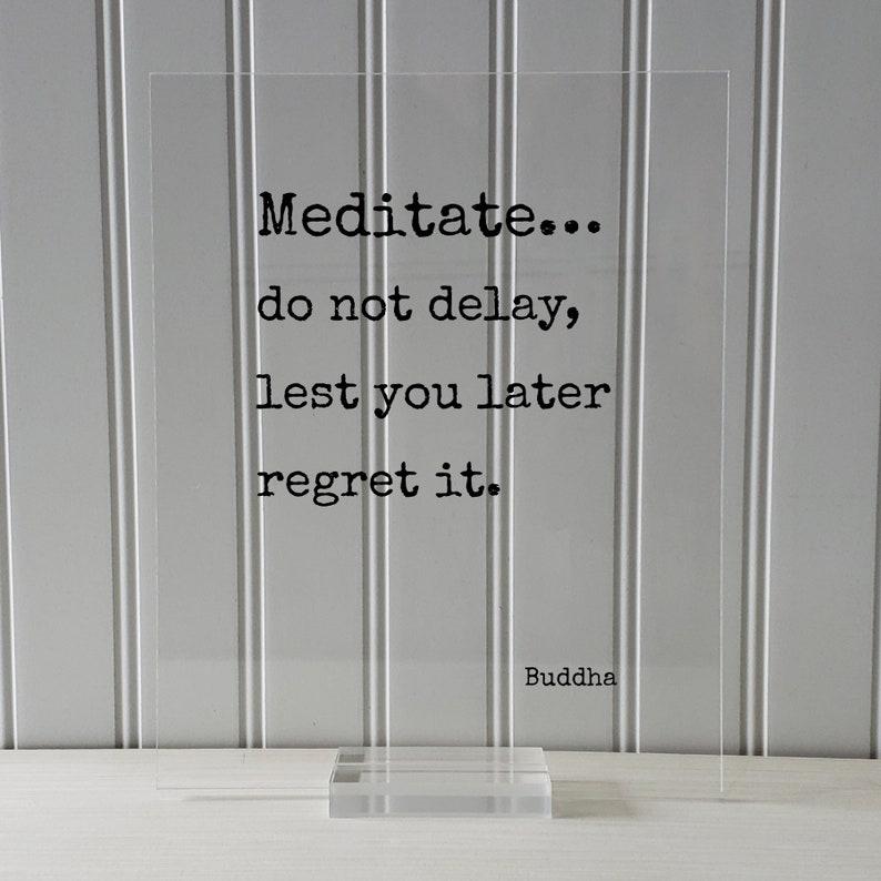 Sallekha Sutta Buddha Meditate\u2026 do not delay - Buddhism Floating Quote Meditation Transparent Image lest you later regret it