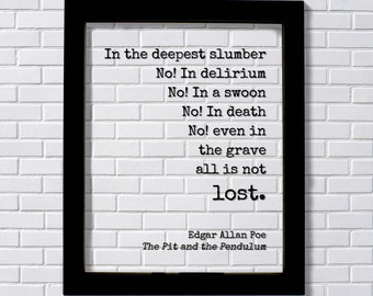 Edgar Allan Poe - Floating Quote - No! In death No! even in the grave all is not lost. The Pit and the Pendulum - Poet Poetry Art Print