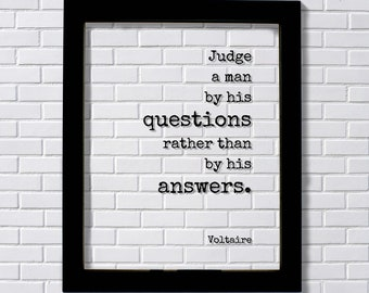 Voltaire - Floating Quote - Judge a man by his questions rather than by his answers - Art Print - Genuine Authentic