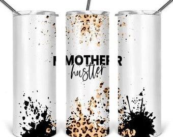 Mother Hustler 20oz PNG Digital Download