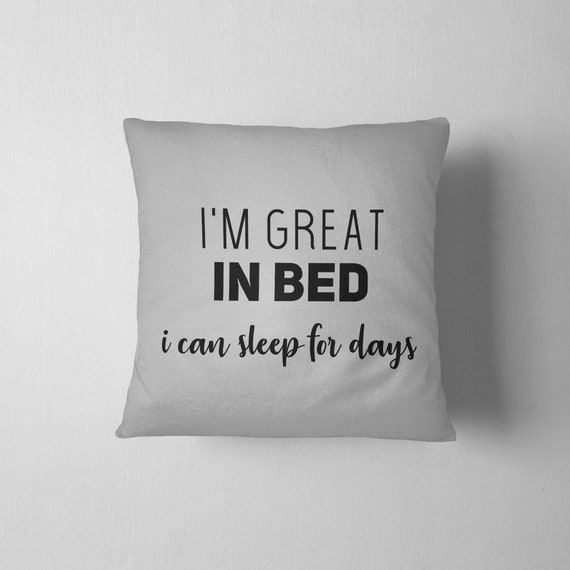 I'm Great In Bed Decorative Pillow 40x40 College Dorm Etsy Amazing College Decorative Pillows