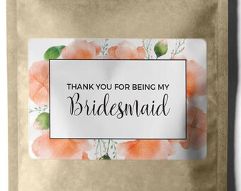 Thank you for being my Bridesmaid, Maid of Honor, Matron of Honor, Bridesmaid Gift Stickers, Bridesmaid Gift Labels k19