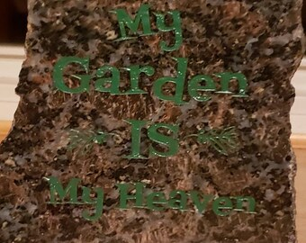 My Garden Us My Heaven Garden Stone, Inspirational Gift, Positive Gift