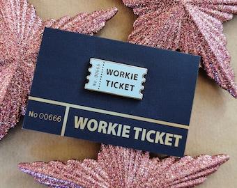 NORTHERN Workie Ticket enamel pin