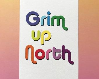 Grim up North - A5 Print