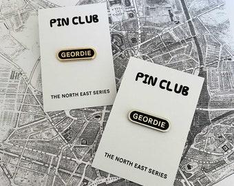 GEORDIE enamel pin - North East England NORTHERN