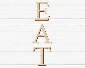 EAT | Wood Word Cutout | Fixer Upper Inspired | Word Cutout | Dining Room Sign | Wood Letter | Farmhouse Style | Laser Cut Word
