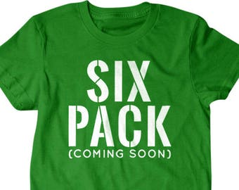 88f34495 Workout shirt, Six pack coming soon, 6 pack shirt funny shirts, gift for  him, and her, hilarious tees 70