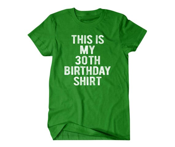 30 Years Old Birthday Gift 30th T Shirt Funny