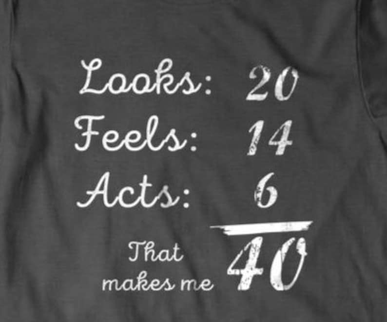 40 Years Old Birthday Gift 40th T Shirt Funny