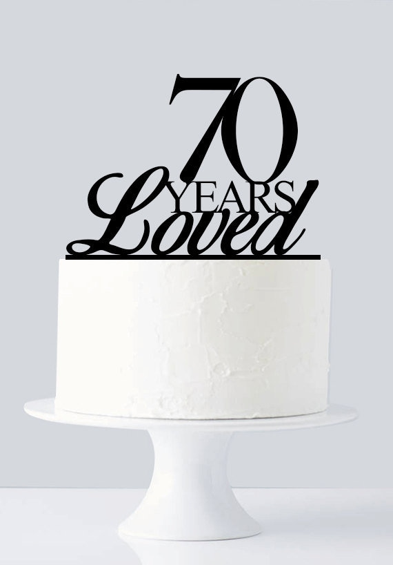 70 Years Loved Cake Topper 70th Birthday Anniversary A441