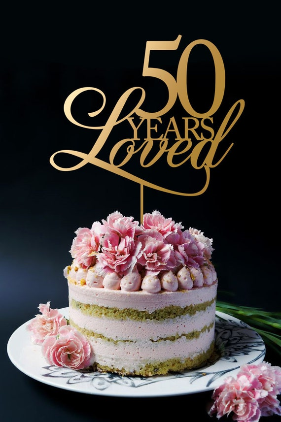 50 Years Loved 50th Birthday Anniversary Cake Topper