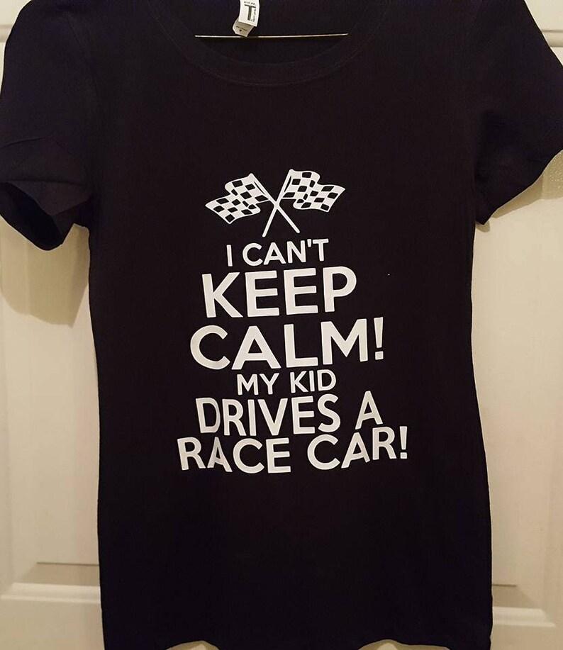 470a3aa2 I Can't Keep Calm My Kid Drives A Race Car T-Shirt Racing | Etsy