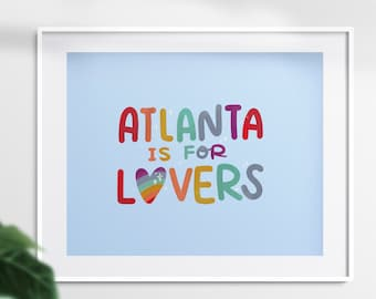 Atlanta is for Lovers Print - LGBT Rainbow Queer Pride Home Decor Gift