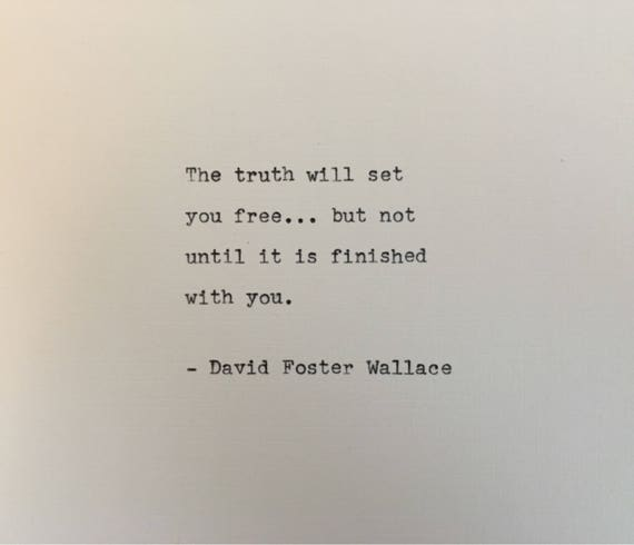 David Foster Wallace quote typed on typewriter - unique gift