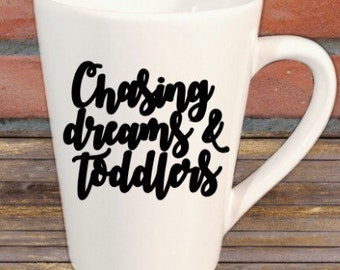 Chasing Dreams and Toddlers Decal