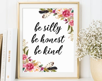 Be silly Be honest Be kind, Printable art, Nursery quote art, Ralph Waldo Emerson quote, Quote print, Nursery quote 16x20 11x14 8x10 5x7 4x6